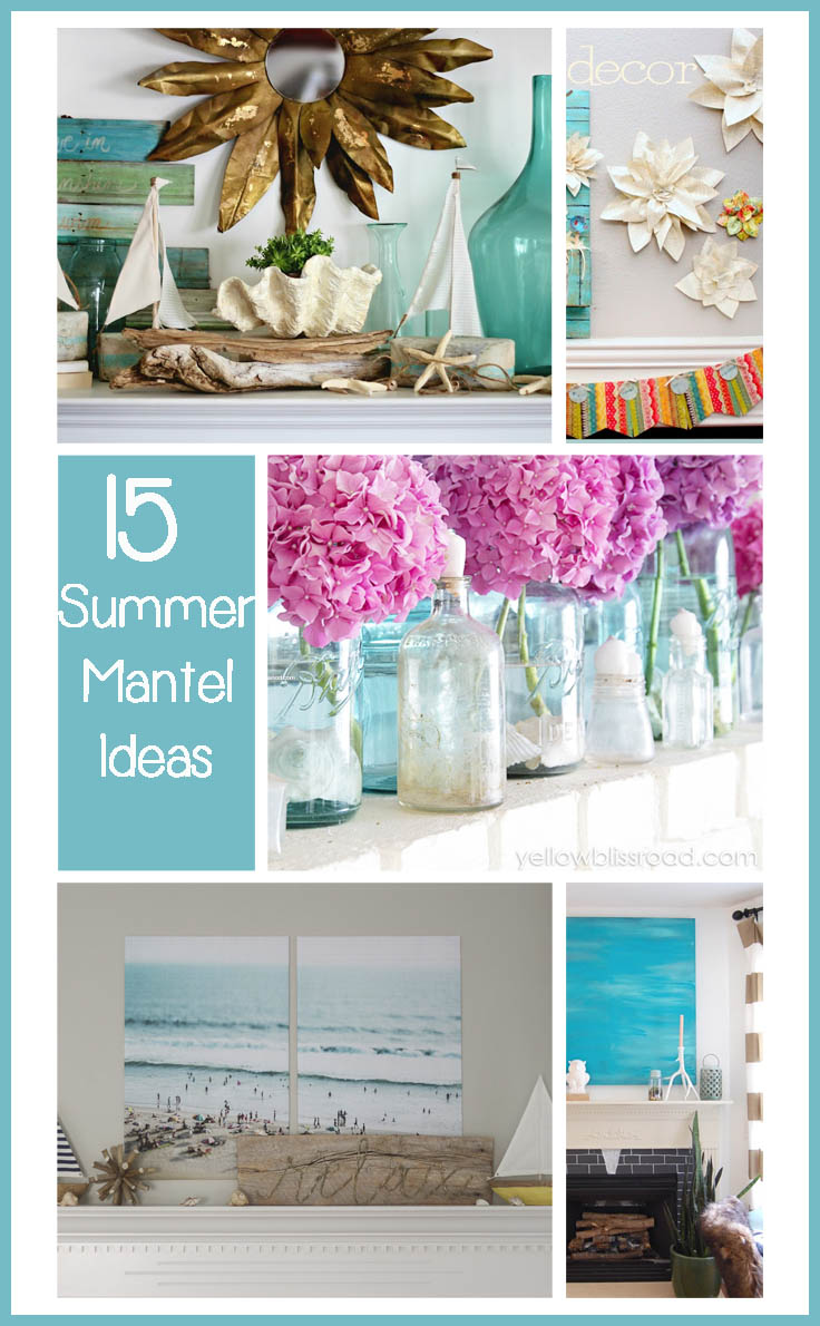 15 Summer mantel ideas