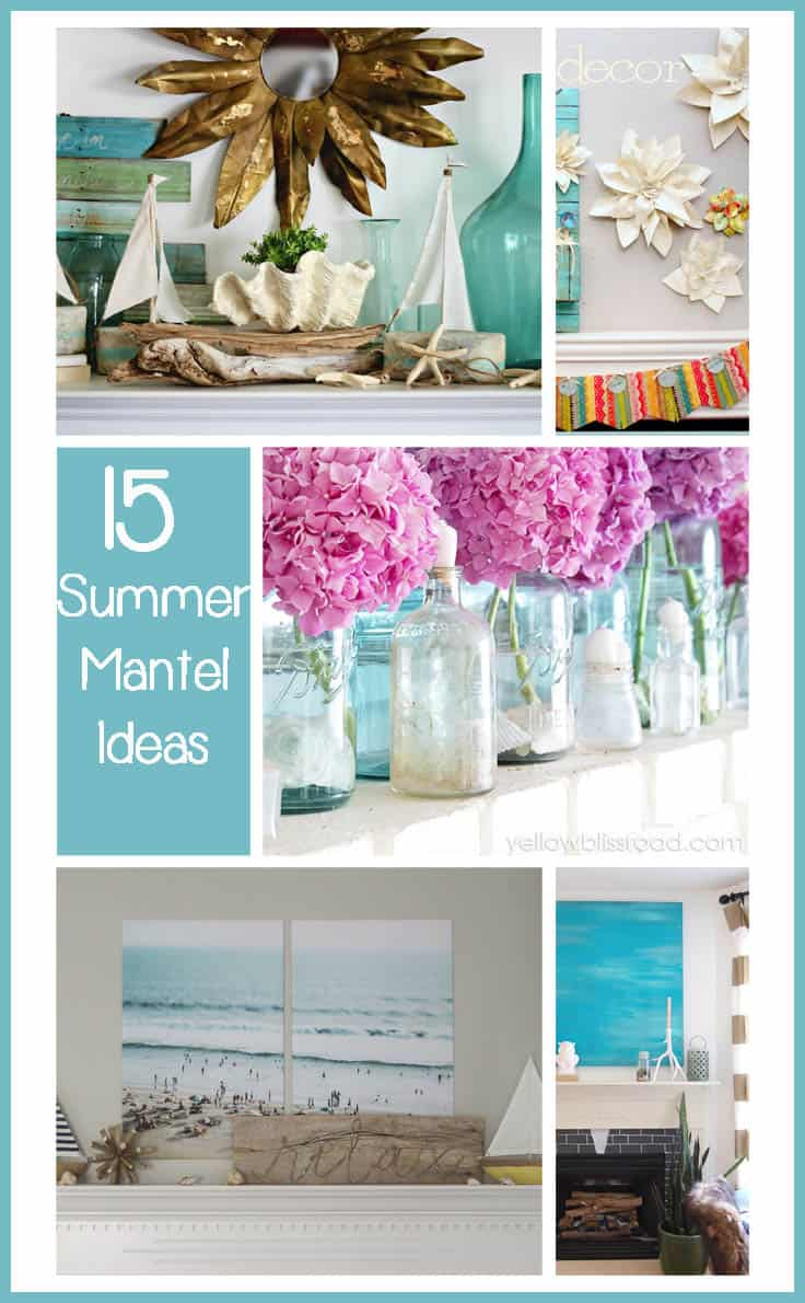 collection of summer mantel ideas