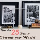 25 ideas for mantel decorations
