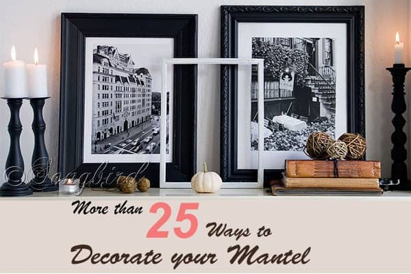 25 ways to decorate mantel