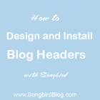 how to design and install blog headers