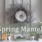 mantel display decorating for Spring